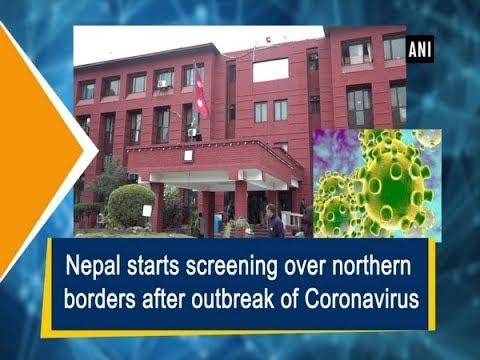 Nepal Starts Screening Over Northern Borders After Outbreak Of Coronavirus