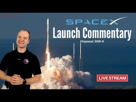 Live Launch Commentary | SpaceX Falcon 9 | Hispasat 30W-6