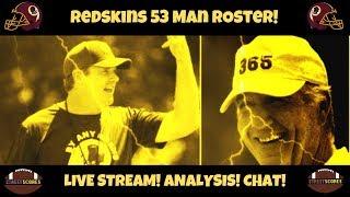 REDSKINS 53 Man Roster REACTION LIVE STREAM! Analysis & More! Josh Doctson! Samaje Perine! Cuts!