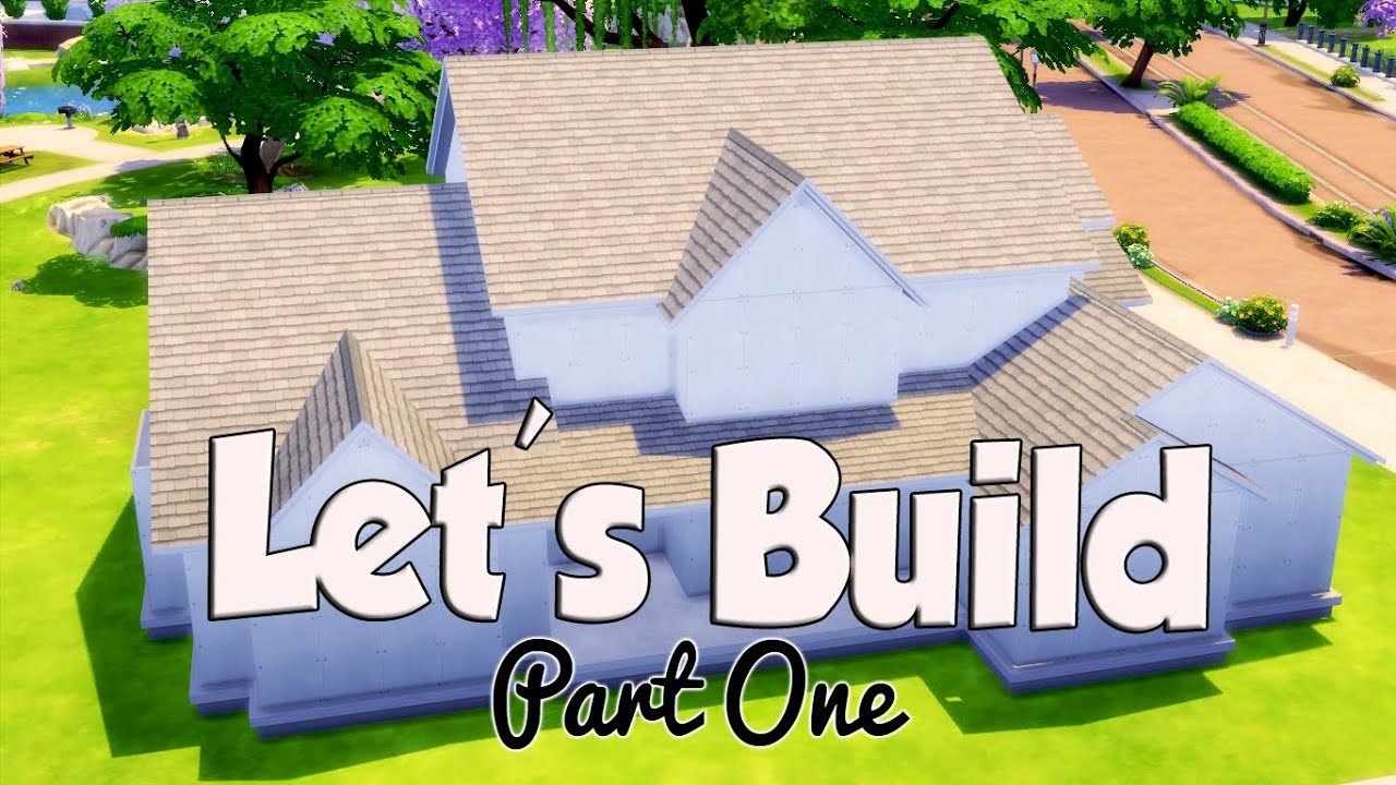 The Sims 4 Let S Build A House Roof Foundation And
