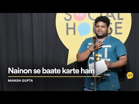 Nainon Se Baatein Karte Hain | Manish Gupta |  The Social House Poetry | Whatashort