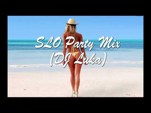 SLO Party Mix (DJ Luka)
