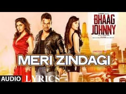 Meri Zindagi Full Lyrics Song | Rahul Vaidya | Bhaag Johnny(2015)