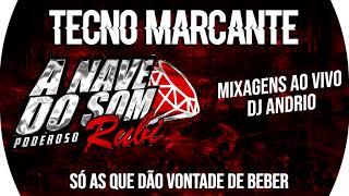 SEQUÊNCIA - TECNO MARCANTE A NAVE DO SOM PODEROSO RUBI MIXAGENS AO VIVO DJ ANDRIO (JUNHO 2018)