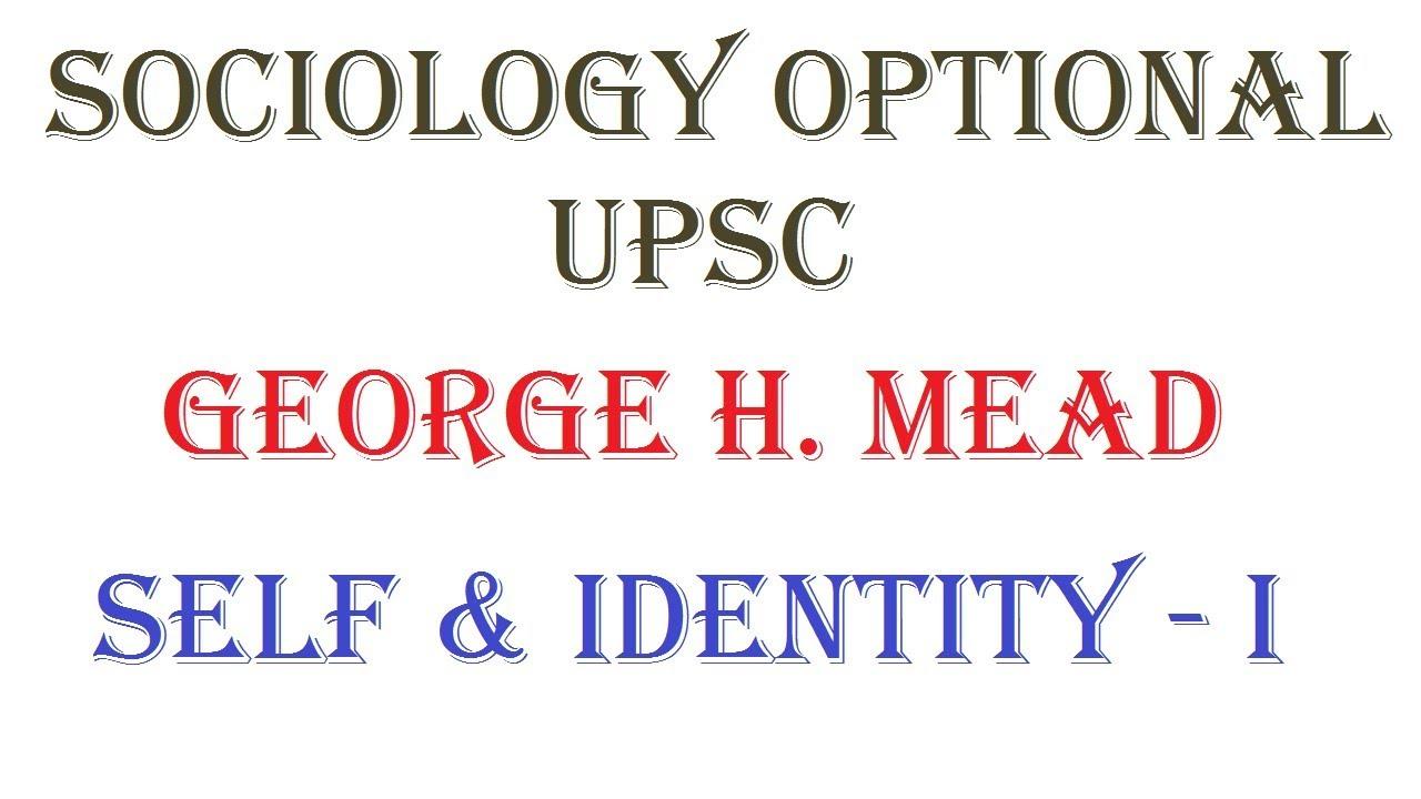 1.4.6.1 | Self & Identity Part - 1 | George H. Mead | Sociology optional | UPSC