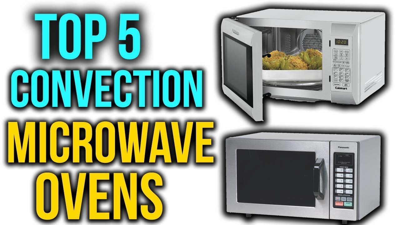 top 5 best convection microwave ovens reviews buyers guide
