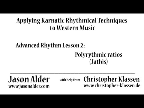 Advanced Rhythm through Karnatic Techniques- Lesson 2- Polyrhythmic ratios (jathis)