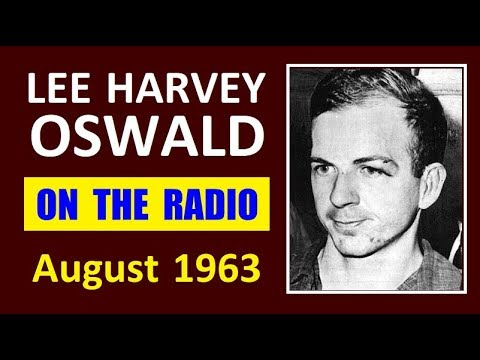 LEE HARVEY OSWALD ON THE RADIO (AUGUST 1963)(TWO COMPLETE PROGRAMS)