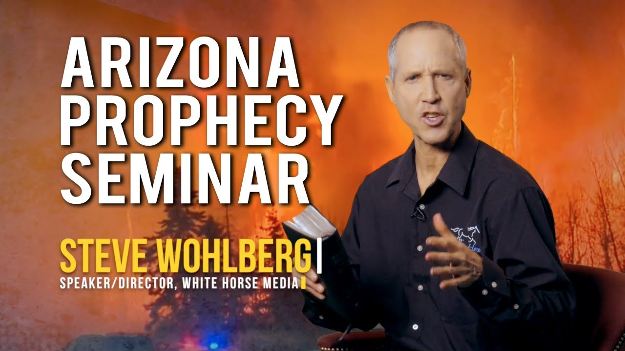 Steve Wohlberg Arizona Prophecy Seminar - Dec. 7 & 8