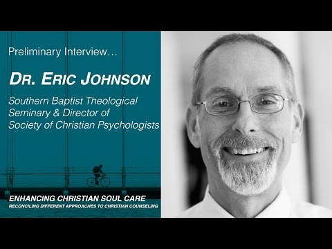 Eric Johnson, Ph.D. Interview-A Christian Psychology Perspective