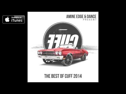Amine Edge & DANCE Present FFUC (The Best of CUFF 2014) [Continuous Mix] [CUFF] Official