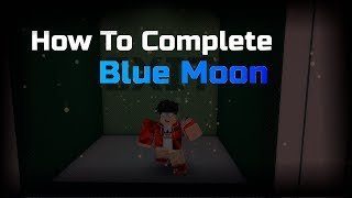 [GUIDE!] How to complete Blue Moon! | ROBLOX FE2 Map Test