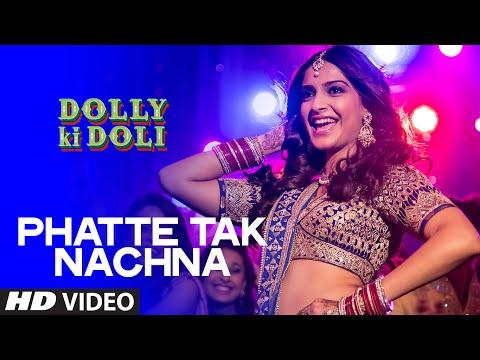 OFFICIAL: 'Phatte Tak Nachna' Video Song   Dolly Ki Doli   Sonam Kapoor   T-series