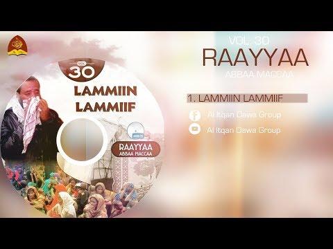 """New Full 2018 Raayyaa Abba Maccaa """" Lammii Lammiif """" vol 30 with full quality"""