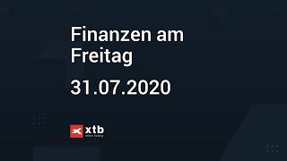 Finanzen am Freitag   31.07.2020   XTB