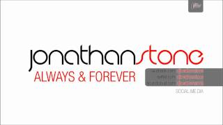 Video Jonathan Stone - Always & Forever (Original Mix) download MP3, 3GP, MP4, WEBM, AVI, FLV Juli 2018