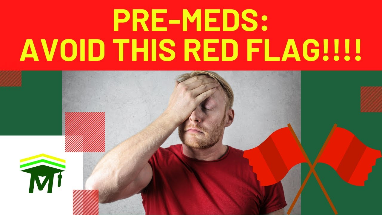 Pre-Meds: avoid this red flag!