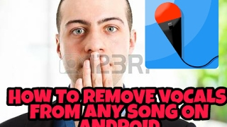 How to Remove Vocals From Any Song Using Just An App On Android