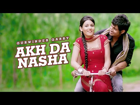 Gurwinder Garry: Akh Da Nasha (Full Video) New...
