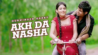 Gurwinder Garry: Akh Da Nasha (Full Video) New Punjabi Song | T-Series Apnapunjab