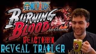 "TGS 15 ~ ""One Piece: Burning Blood"" Reveal Trailer [LIVE Reaction]"