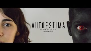'AUTOESTIMA' - Official Shortfilm (directed by Pep Filmmaker)