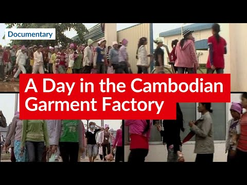 "Cambodia´s Garment Industry (Documentary ""A Day in the Cambodian Garment Factory"")"