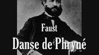 Gounod - Faust - Danse de Phryné