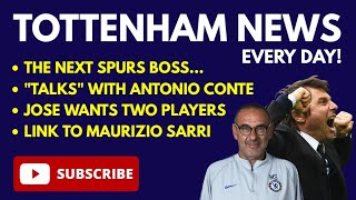 "TOTTENHAM NEWS: The Next Spurs Boss: ""In Talks"" with Antonio Conte, Jose Wants Two Players, Sarri"