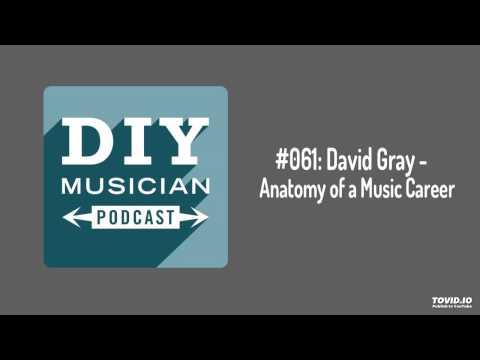 #061: David Gray – Anatomy of a Music Career