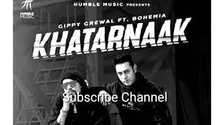 Khatarnaak | Gippy Grewal | ft.| Bohemia | Desi Crew | Humble Music | latest punjabi songs | punjabi