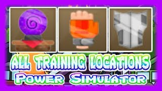 *NEW* ALL OF THE TRAINING LOCATIONS IN POWER SIMULATOR - AUGUST 16TH - Roblox Power Simulator