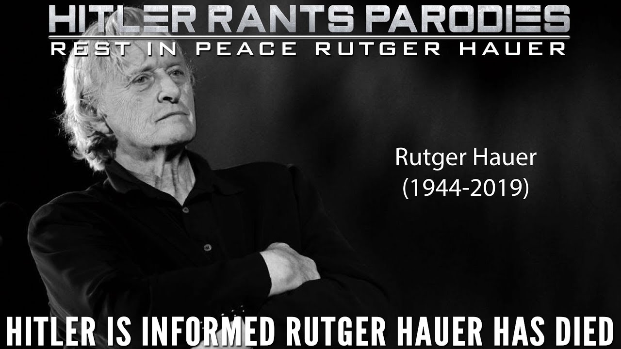 Hitler is informed Rutger Hauer has died