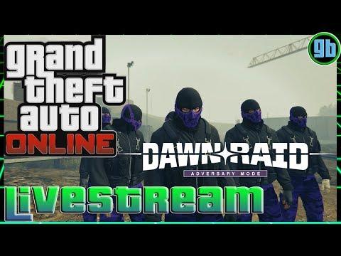 GTA Online Live Stream: Dawn Raid (PS4)