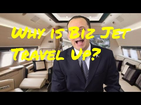 Why is Biz Jet Travel Up?