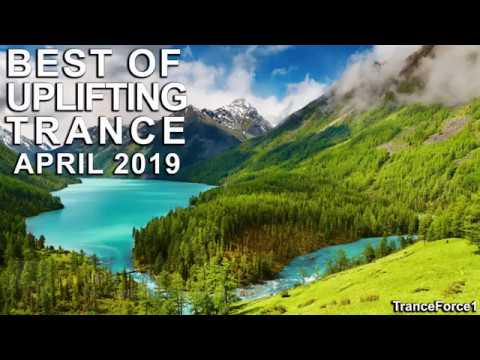 BEST OF UPLIFTING TRANCE MIX (April 2019)