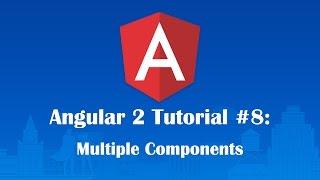 angular 2 tutorial 8 multiple components