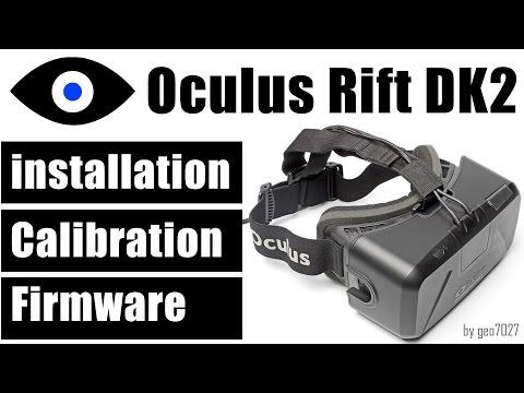 Oculus Rift DK2 - Установка, калибровка и перепрошивка