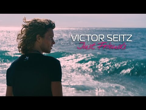 Victor Seitz - Just Friends (Official Video)