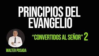 🧐 VEN.SÍGUEME 2020 / PRINCIPIOS DEL EVANGELIO / CONVERTIDOS AL SEÑOR 2 🍀
