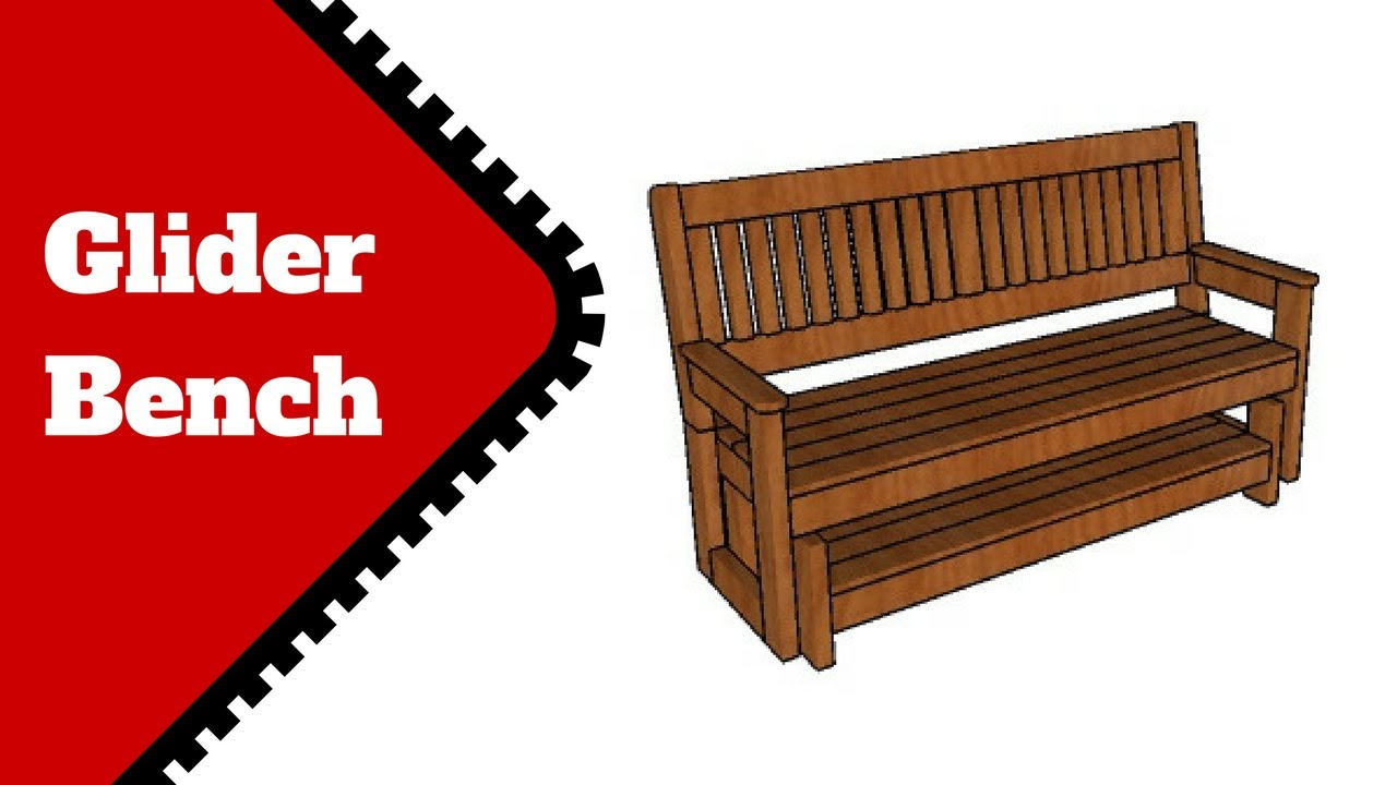 Free Glider Bench Plans Youtube
