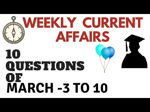 CURRENT AFFAIRS QUESTIONS FOR BANKING , UPSC , SSC | WEEKLY CURRENT AFFAIRS | GENERAL STUDIES