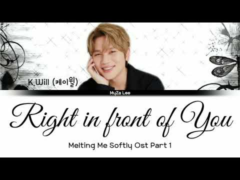 [Sub Indo] K.Will (케이윌) - Right In Front Of You (Melting Me Softly OST Part 1) Lyrics