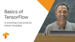 Basics of TensorFlow - TF Workshop - Session 1