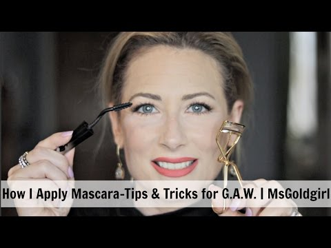 How I Apply Mascara-Tips & Tricks for the G.A.W. | MsGoldgirl