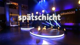 Spätschicht (SWR): A.Zink, M. Frowin, Alfons, A. Mittermeier, R. Sydow (15.01.16)
