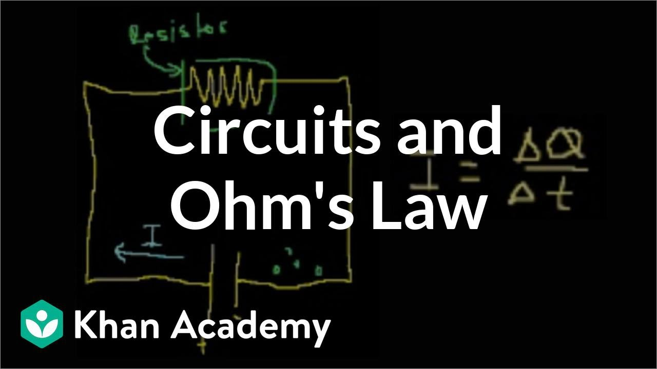 introduction to circuits and ohm\u0027s law (video) khan academy