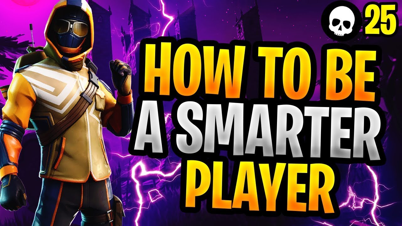 How To Become A Smarter Fortnite Player! (How To Get ...