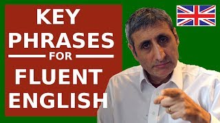 Speak FLUENT (British) English today with these KEY Phrases.