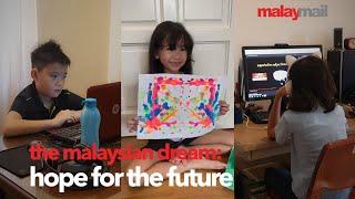 The Malaysian Dream: Hope For The Future